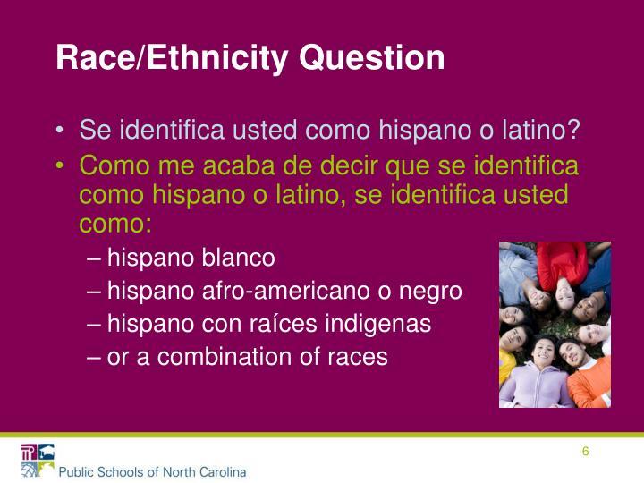 Race/Ethnicity Question