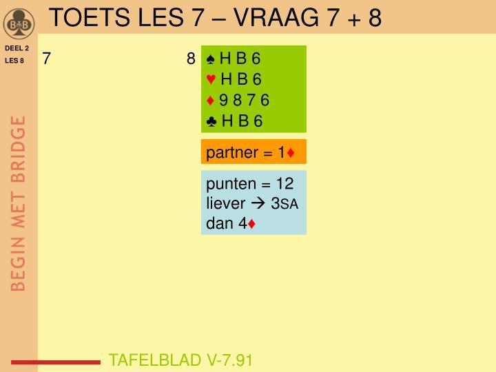 TOETS LES 7 – VRAAG 7 + 8