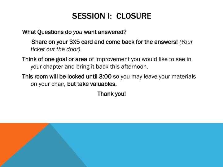 SESSION I:  CLOSURE