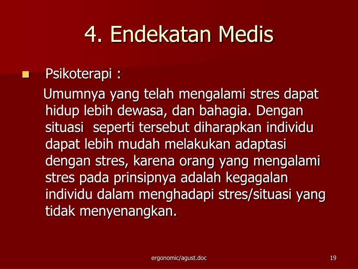 4. Endekatan Medis