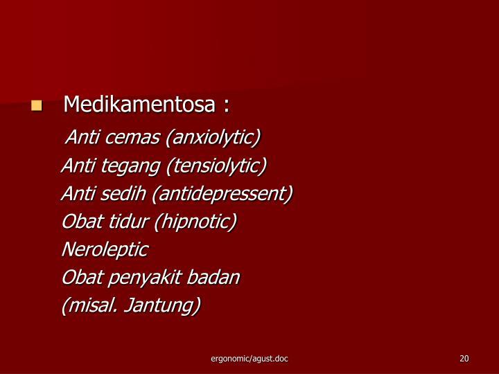 Medikamentosa :
