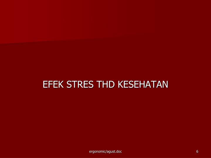 EFEK STRES THD KESEHATAN
