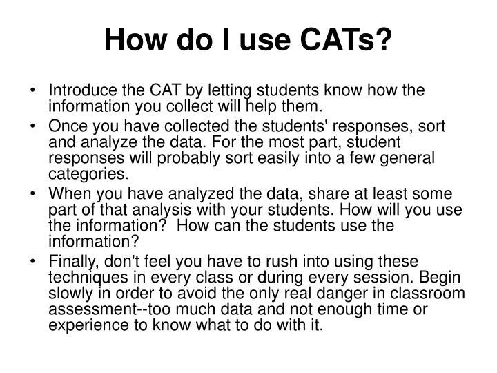 How do I use CATs?