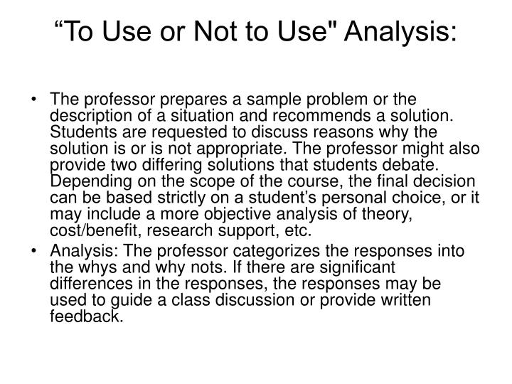 """To Use or Not to Use"" Analysis:"