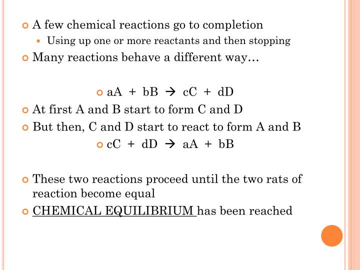 A few chemical reactions go to completion