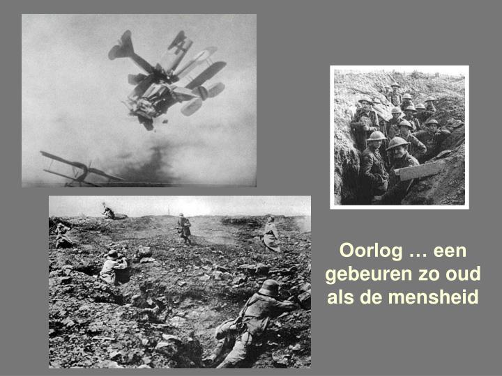 Oorlog … een gebeuren zo oud als de mensheid