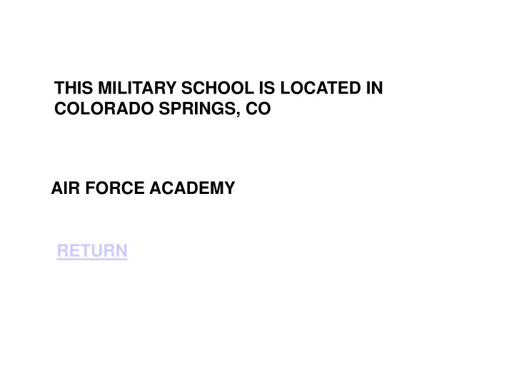 THIS MILITARY SCHOOL IS LOCATED IN COLORADO SPRINGS, CO