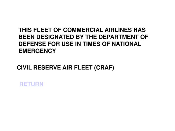 THIS FLEET OF COMMERCIAL AIRLINES HAS BEEN DESIGNATED BY THE DEPARTMENT OF DEFENSE FOR USE IN TIMES OF NATIONAL EMERGENCY