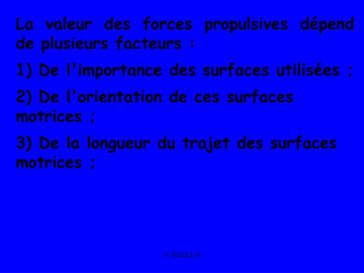 La valeur des forces propulsives dépend de plusieurs facteurs :