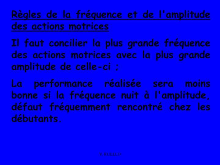 Règles de la fréquence et de l'amplitude des actions motrices