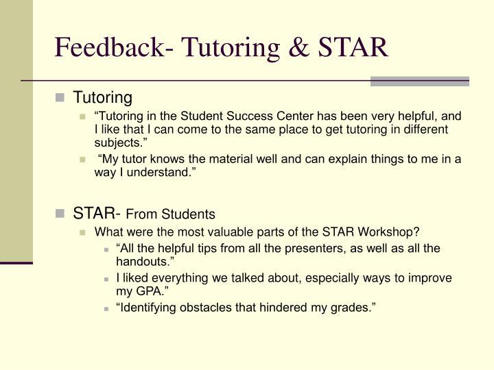 Feedback- Tutoring & STAR