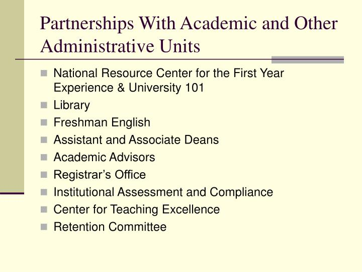Partnerships With Academic and Other Administrative Units