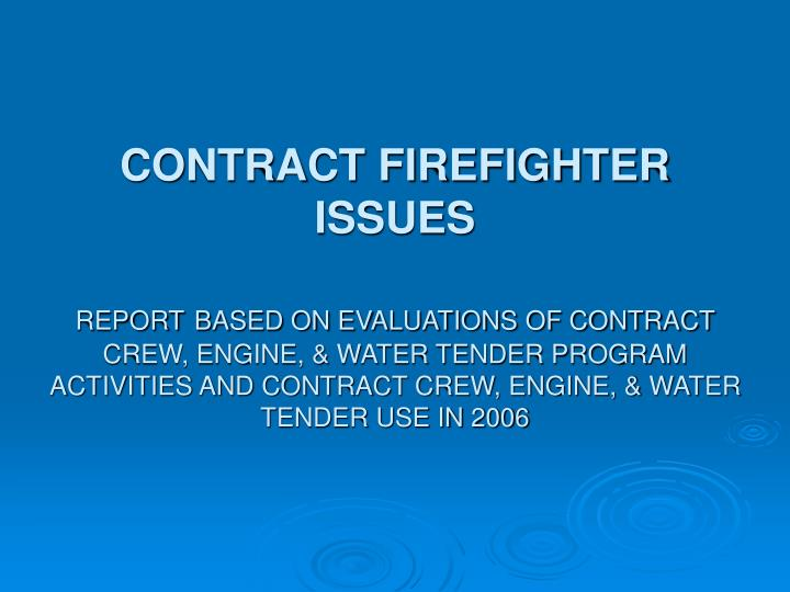 CONTRACT FIREFIGHTER ISSUES