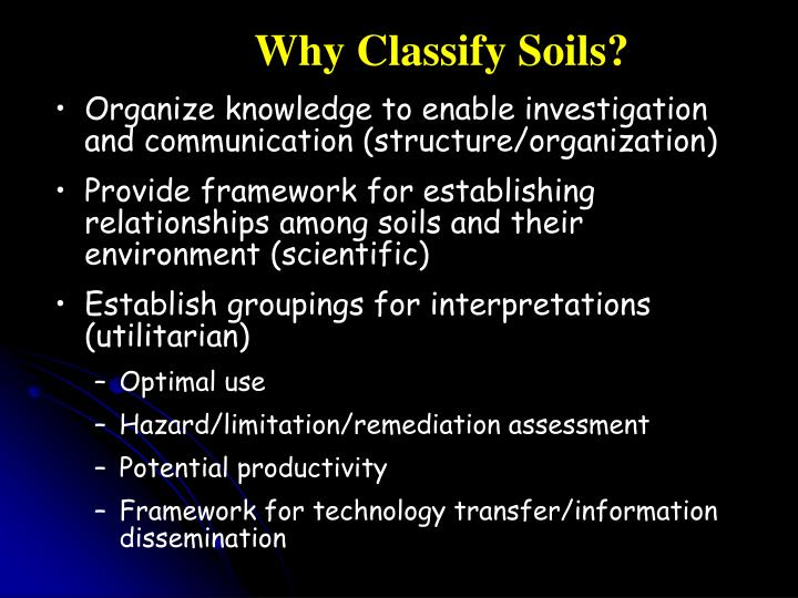 Why Classify Soils?