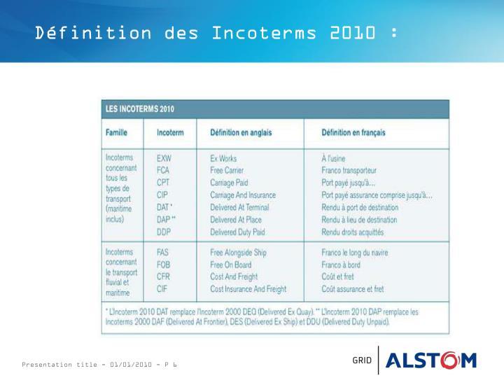 Définition des Incoterms 2010 :