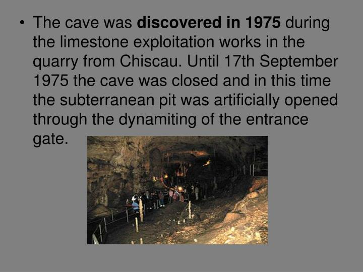 The cave was