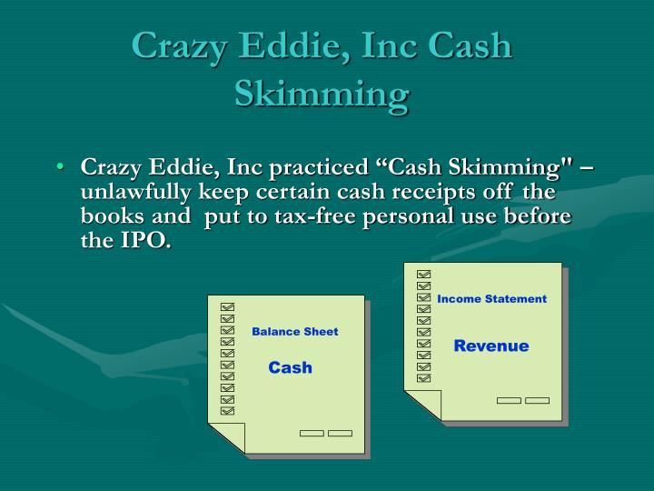 Crazy Eddie, Inc Cash Skimming