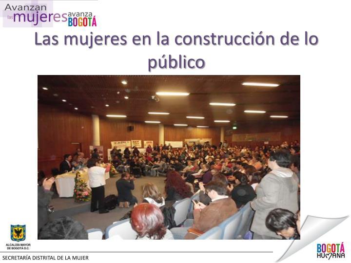 Las mujeres en la construcción de lo público