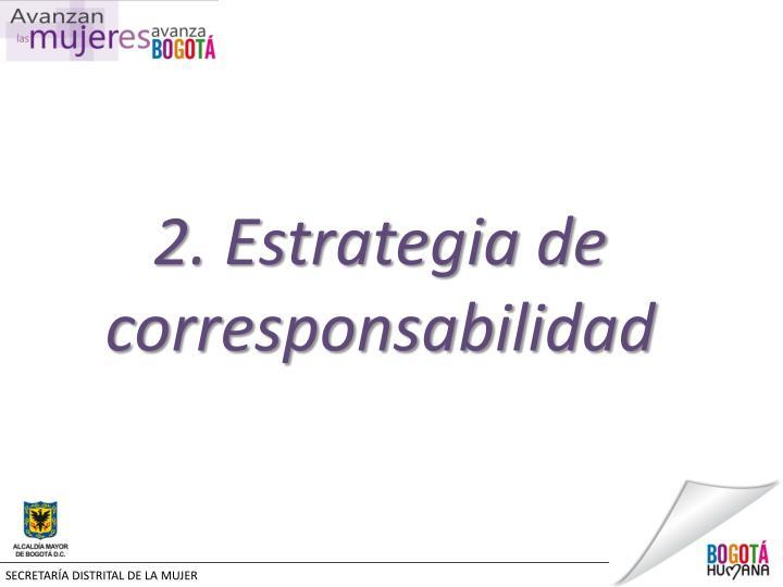 2. Estrategia de corresponsabilidad