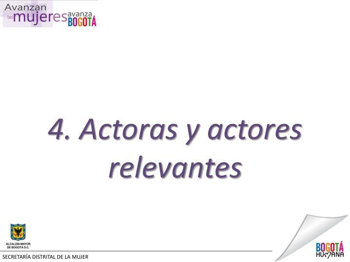 4. Actoras y actores relevantes