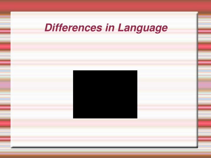 Differences in Language