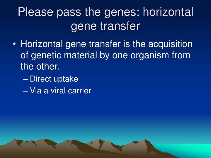 Please pass the genes: horizontal gene transfer