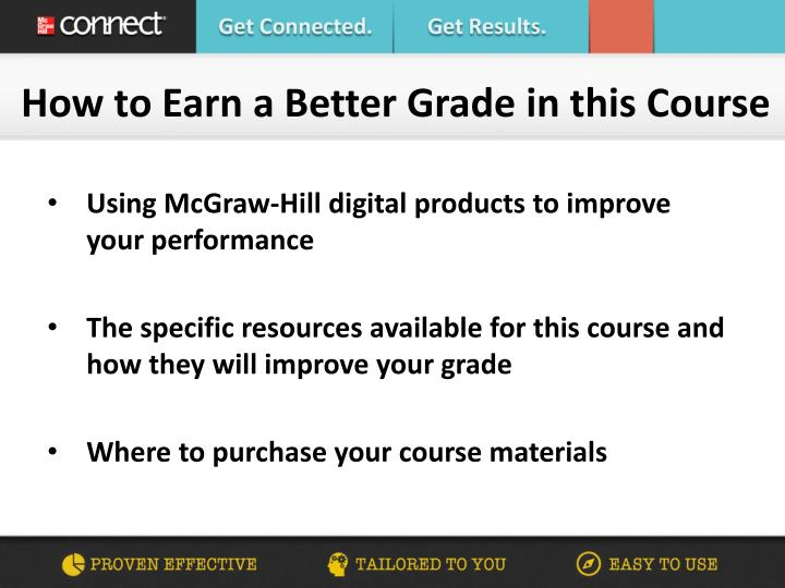 How to Earn a Better Grade in this Course