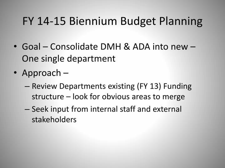 FY 14-15 Biennium Budget Planning
