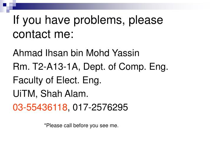 If you have problems, please contact me: