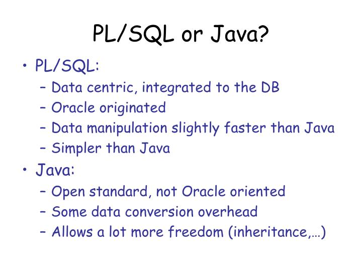 PL/SQL or Java?