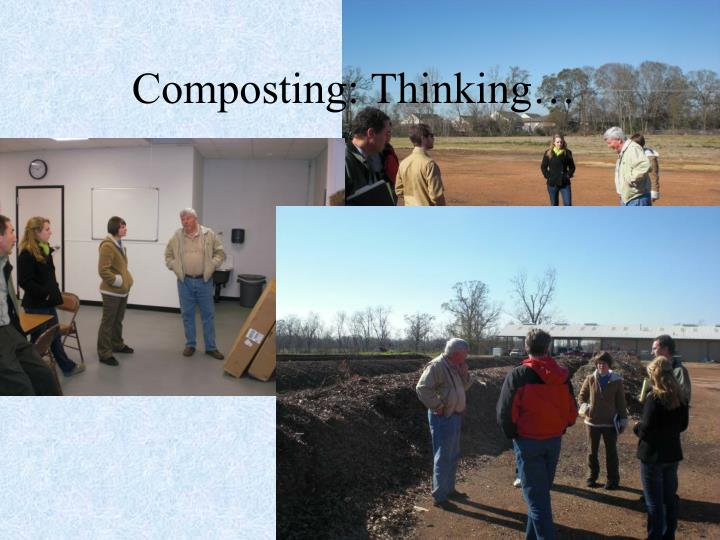 Composting: Thinking…