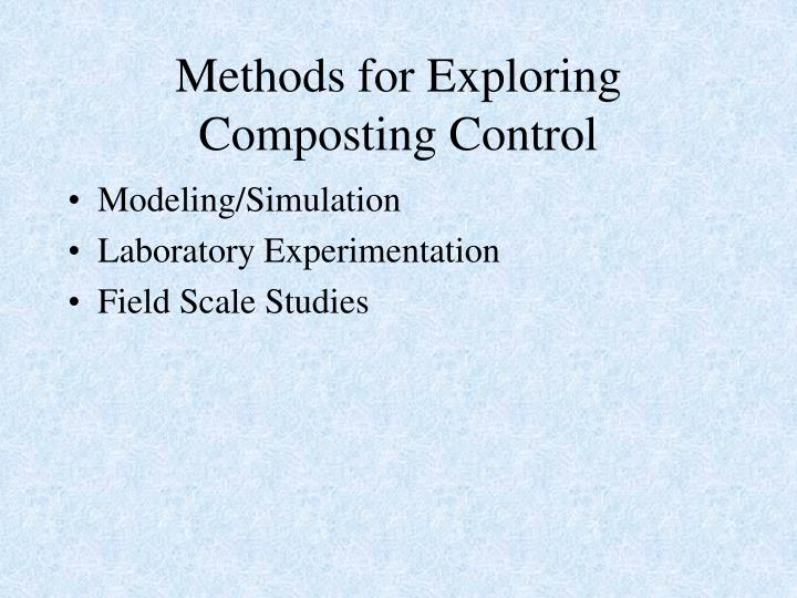 Methods for Exploring Composting Control