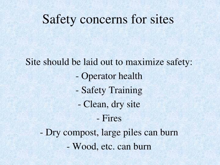 Safety concerns for sites