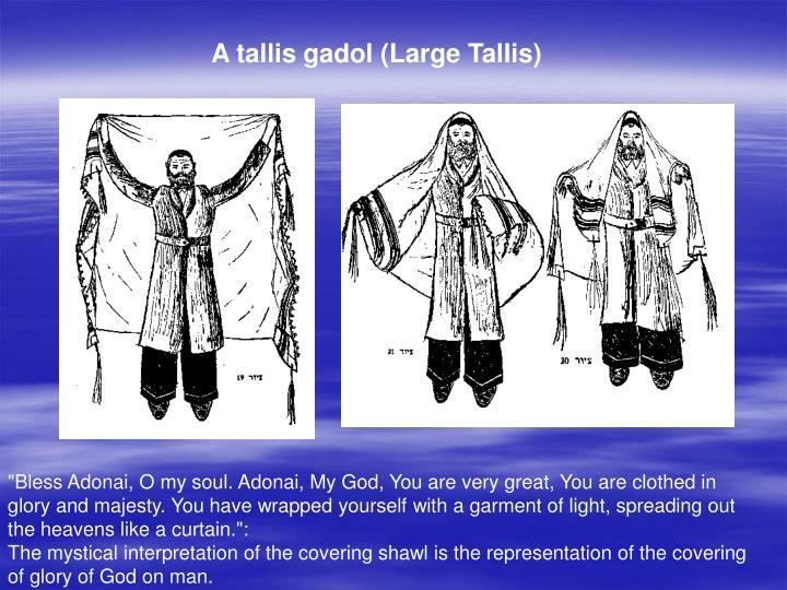 A tallis gadol (Large Tallis)