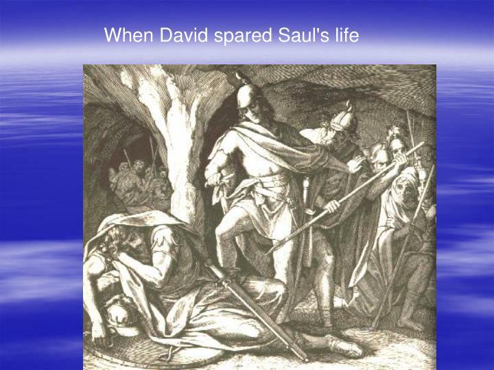 When David spared Saul's life