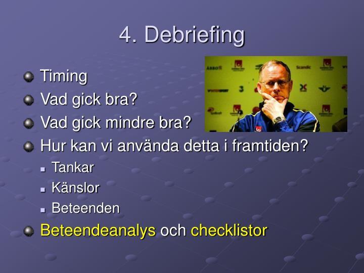 4. Debriefing