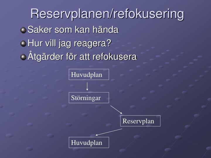 Reservplanen/refokusering