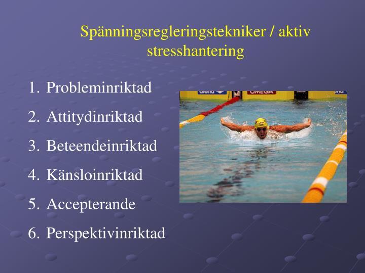 Spänningsregleringstekniker / aktiv stresshantering