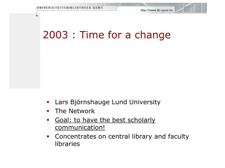2003 : Time for a change