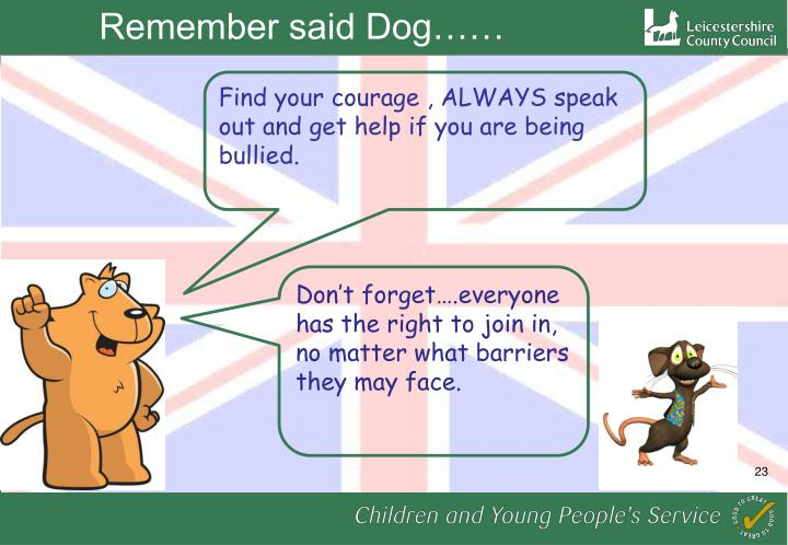 Remember said Dog……