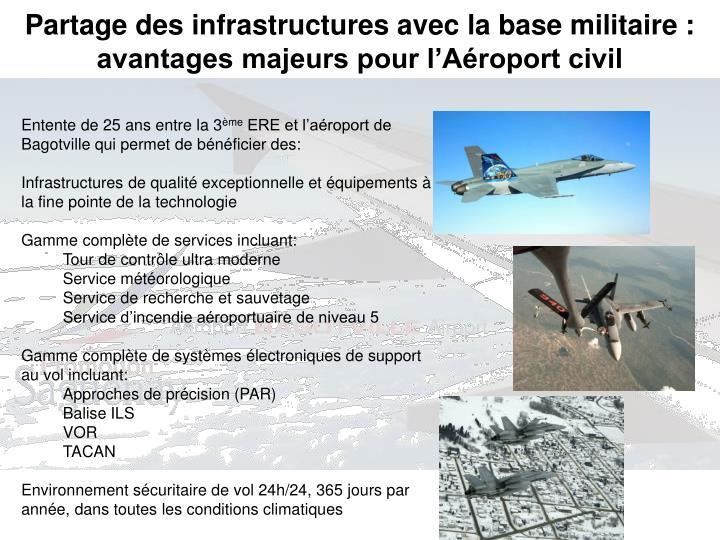 Partage des infrastructures avec la base militaire :