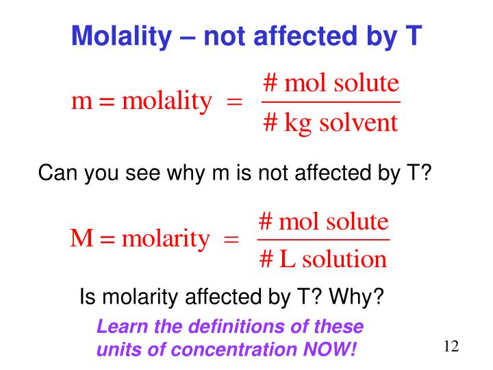 Molality – not affected by T