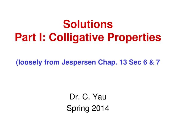 Solutions part i colligative properties loosely from jespersen chap 13 sec 6 7