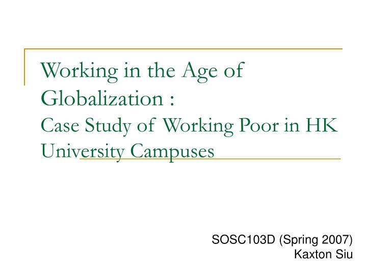 Working in the age of globalization case study of working poor in hk university campuses