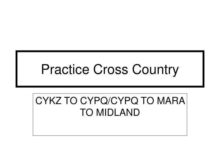 Practice Cross Country