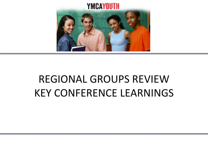 REGIONAL GROUPS REVIEW