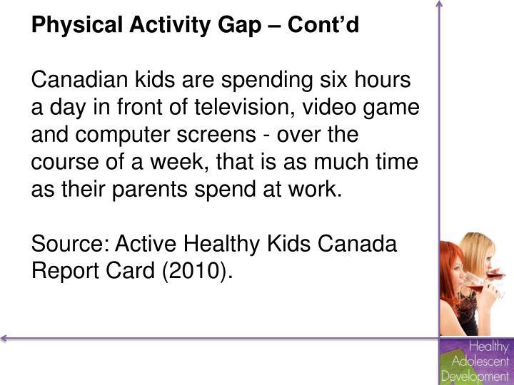 Physical Activity Gap – Cont'd