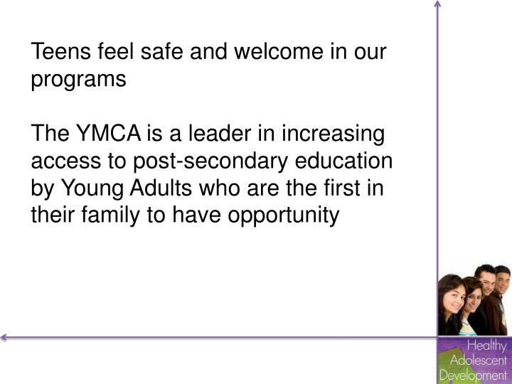 Teens feel safe and welcome in our programs