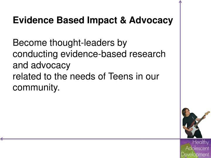 Evidence Based Impact & Advocacy