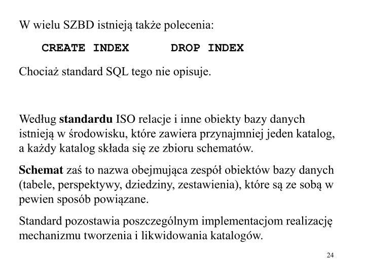 W wielu SZBD istnieją także polecenia: